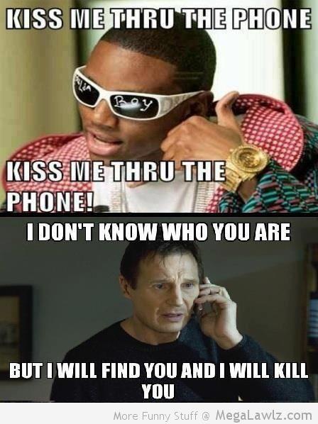 Cool Meme Kiss me thru the phone kiss me thru the phone