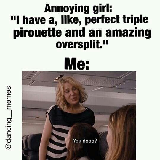 Dance Meme annoying girl i have a like perfect triple