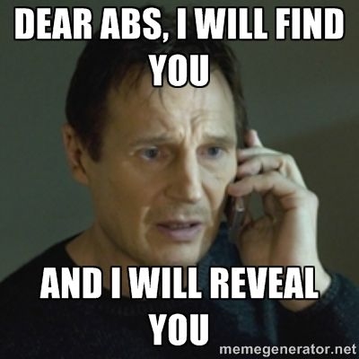 Dear abs i will find you Exercise Meme