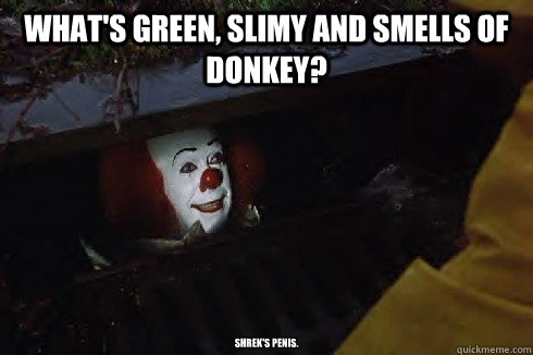Donkey Meme whats green slimy and smells of donkey