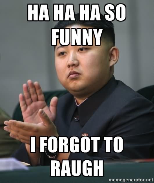 Facebook Meme ha ha ha ha so funny i forgot to