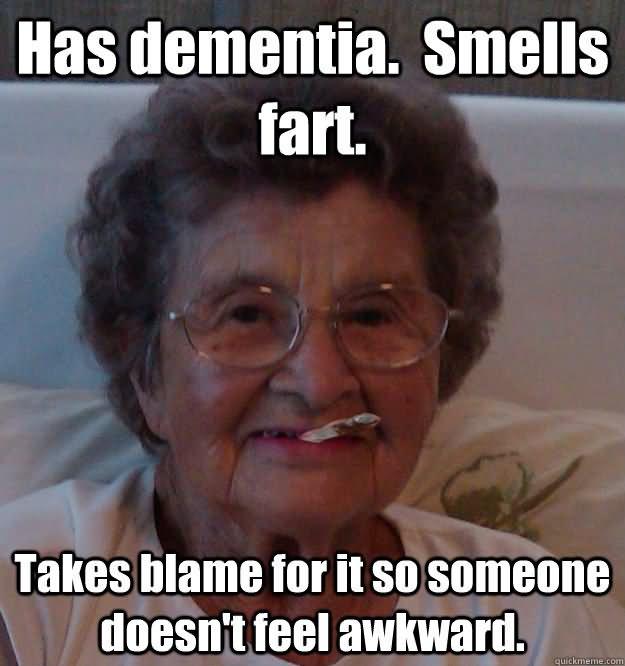 Fart Memes Has dementia smells fart takes blame