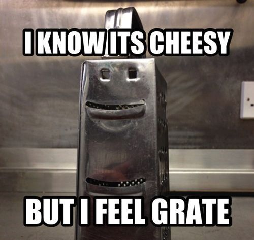 Food Meme I know it's cheesy but i feel grate