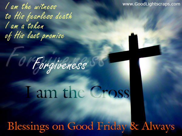 Forgiveness I Am The Cross Blessings On Good Friday Images