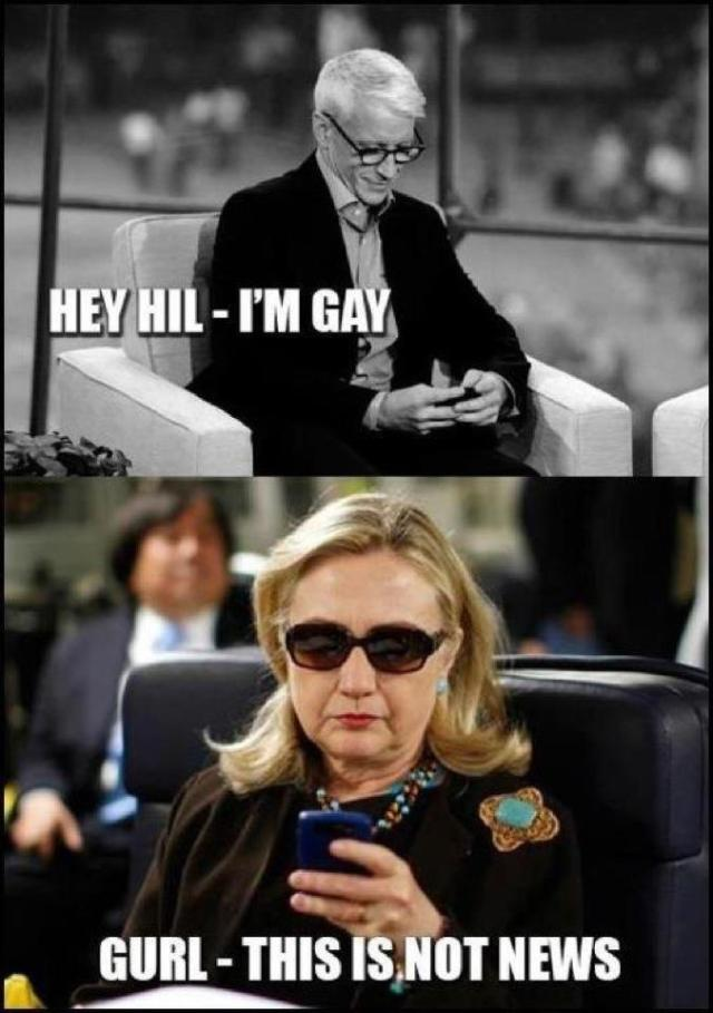 Funny Hillary Clinton Meme hey hil im gay gurl this is not news