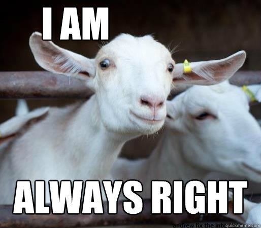 Goat Memes i am always right