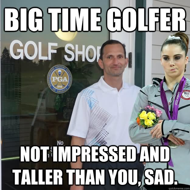 Golf Meme big time golfer not impressed and