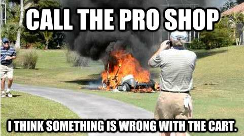 Golf Memes Call the pro shop i think something is wrong with
