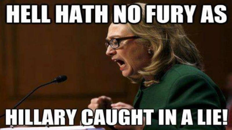 Hell hath no fury as hillary caught in a lie Funny Hillary Clinton Meme