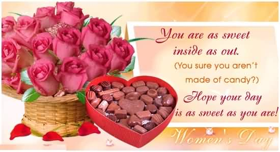Hope Your Day Is As Sweet As You Are Happy Women's Day Greetings