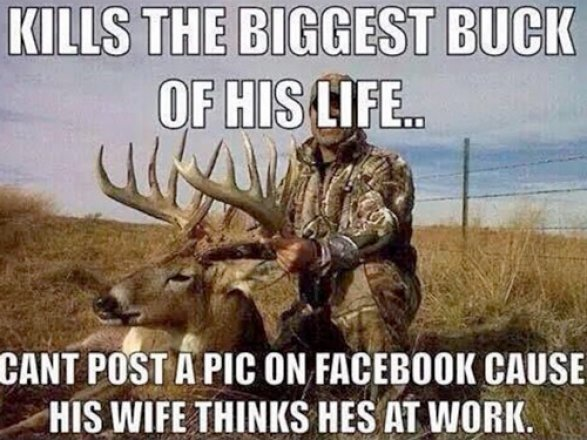 Hunting Meme Kills the biggest buck of his life