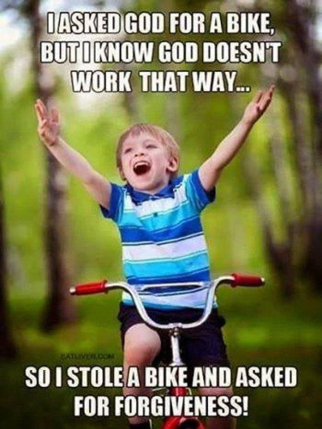 I asked god for a bike but i know god doesn't work that way Bike Meme
