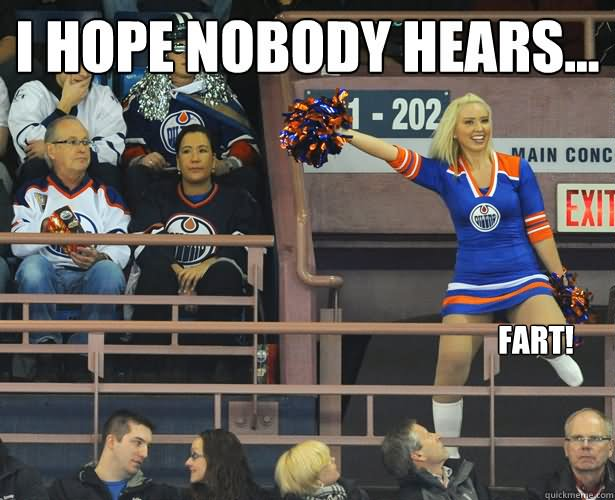 I hope nobody hears fart Cheerleading Meme