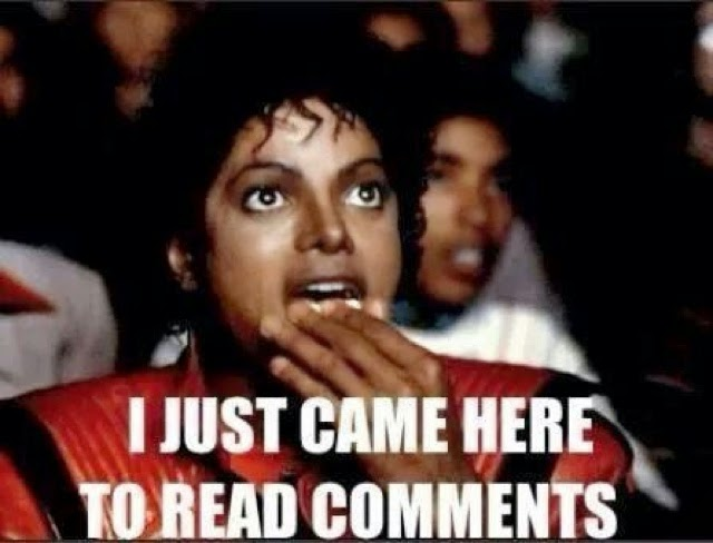 I just came here to read comments Michael Jackson Meme