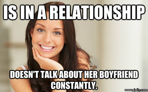 Is in a relationship doesn't talk about Girls Meme