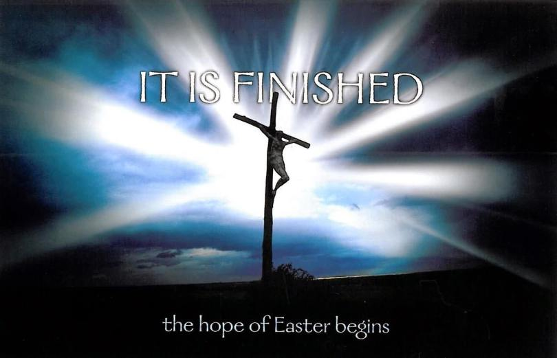It Is Finished The Hope Of Easter Begins Holy Week Happy Good Friday Wishes Image