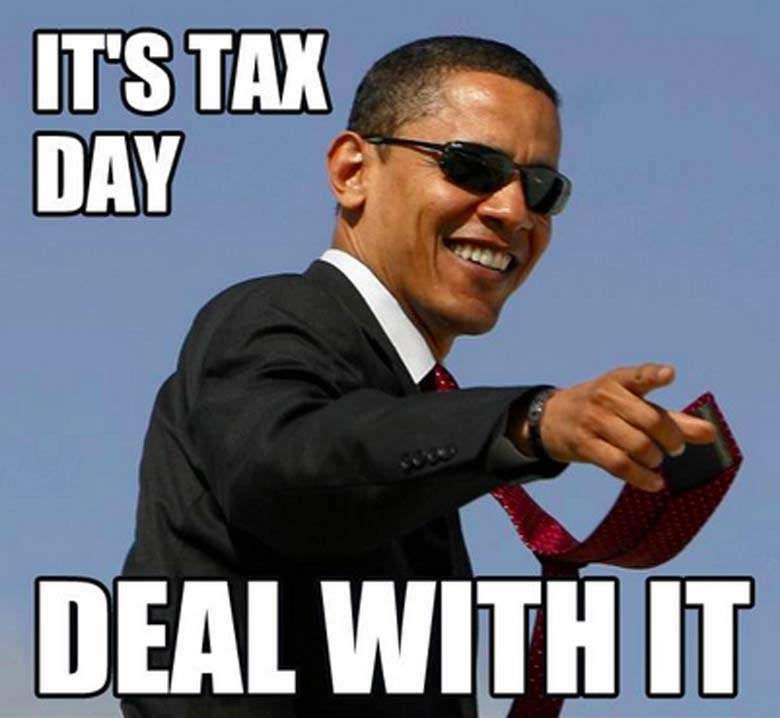 It's tax day deal with it Obama Meme