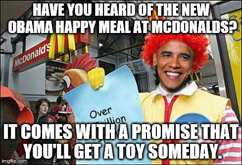 Mcdonalds Meme Have you heard of the new obama happy meal at
