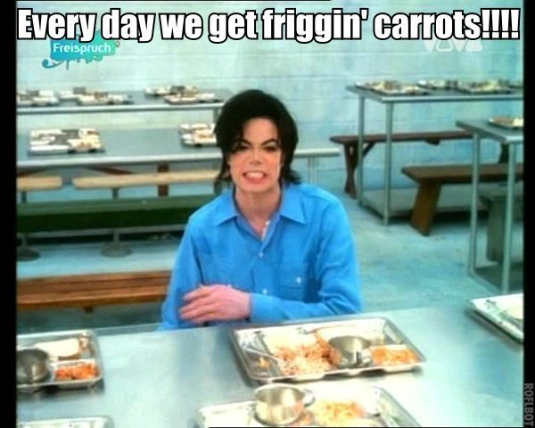 Michael Jackson Meme Every day we get friggin carrots
