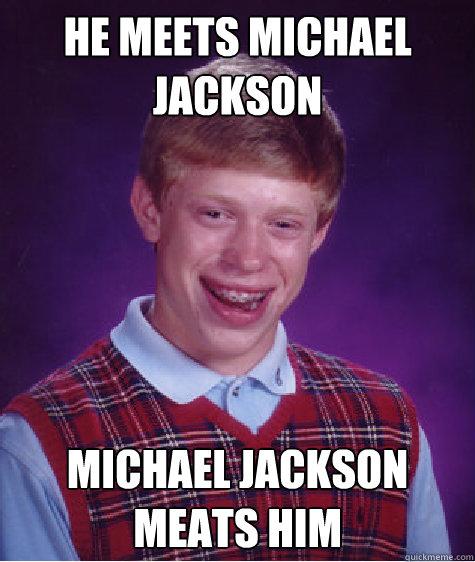 Michael Jackson Meme He meets micheal jackson michael jackson