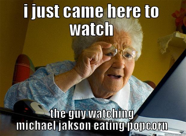 Michael Jackson Meme I just came here to watch the guy watching Michael Jackson