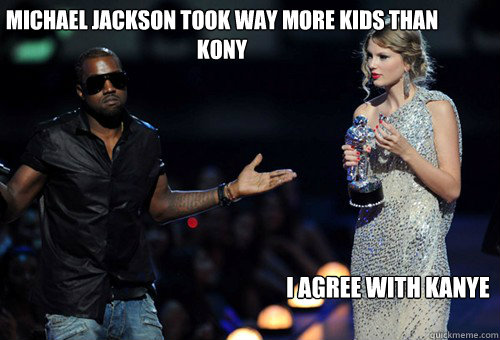 Michael Jackson Meme Michael jackson took way more kids than kony