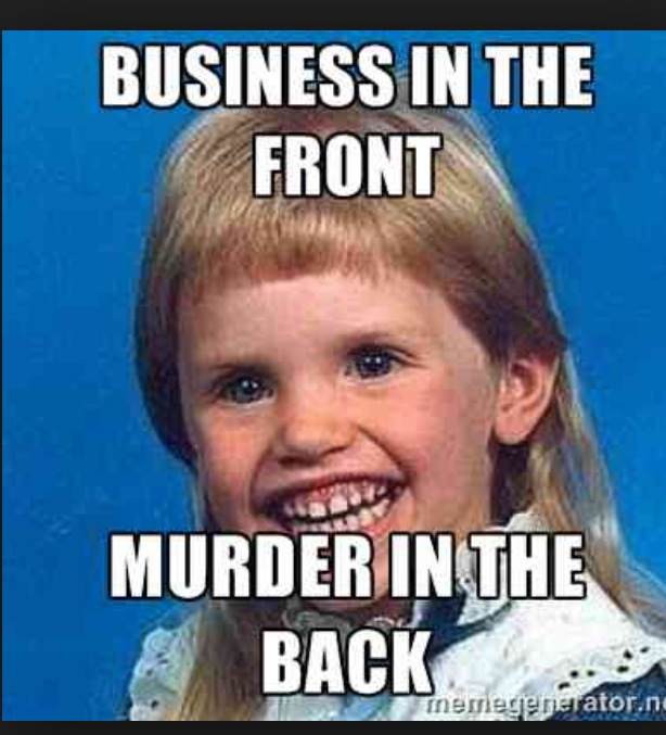 Mullet Memes Business in the front