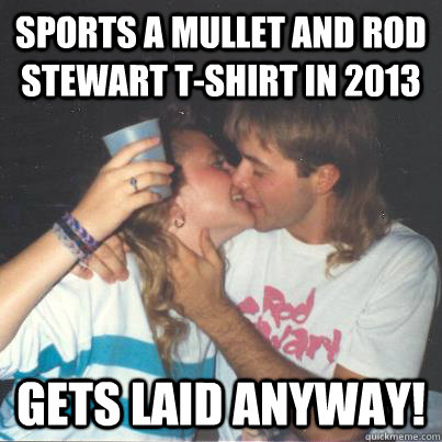 Mullet Memes Sprts a mullet and rod stewart t