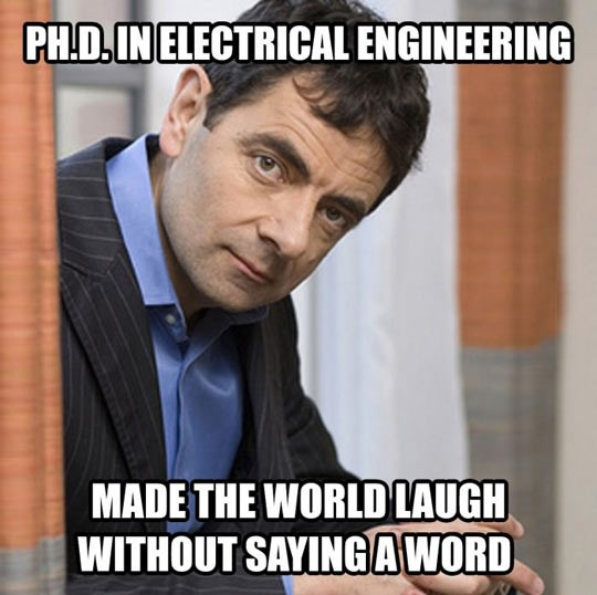 Ph.d in electrical engineering made the world laugh Mr Bean Meme