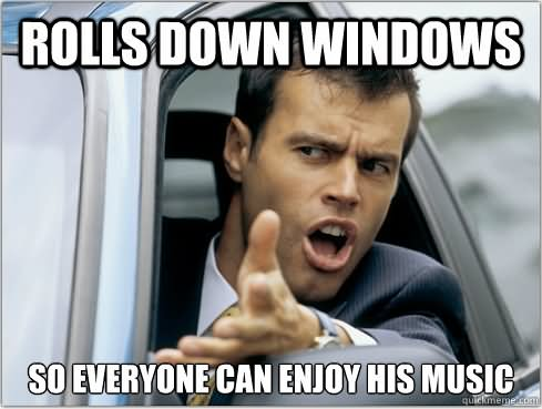 Rolls down windows so everyone can enjoy Mullet Memes