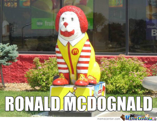 Ronald mcdognald Mcdonalds Meme