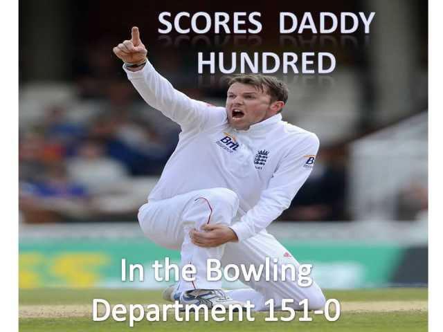 Scores daddy hundred in the bowling department Cricket Meme