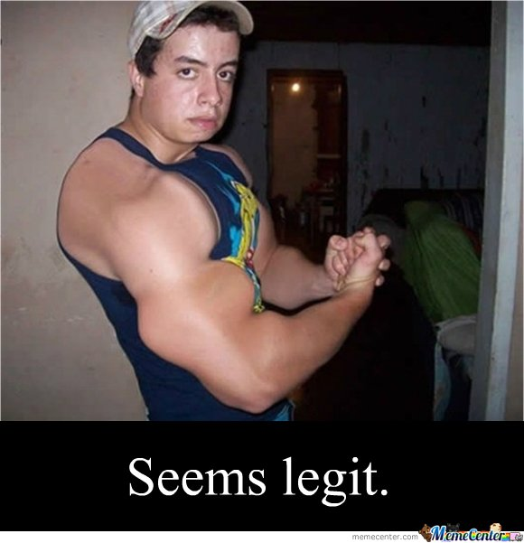 Seems legit Muscle Meme