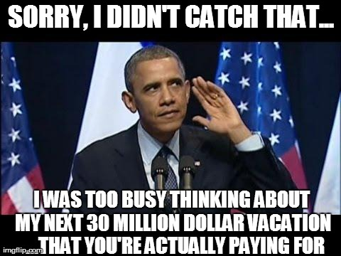 Sorry I didn't Catch that i was too busy Obama Meme