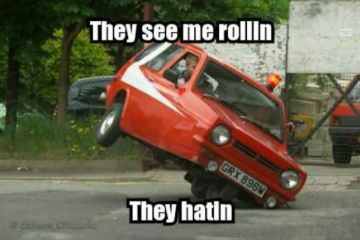 They see me rollin they hatin Car Meme
