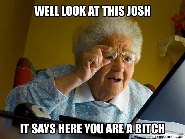 Well look at this josh Insult Meme
