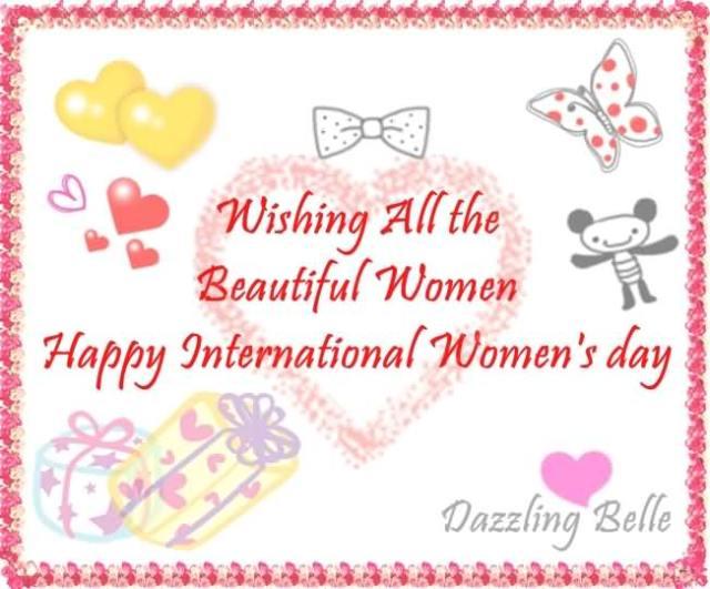 Wishing You All Beautiful Women Happy International Women's Day