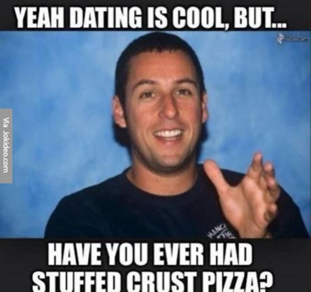 Yeah dating is cool but have you Cool Meme