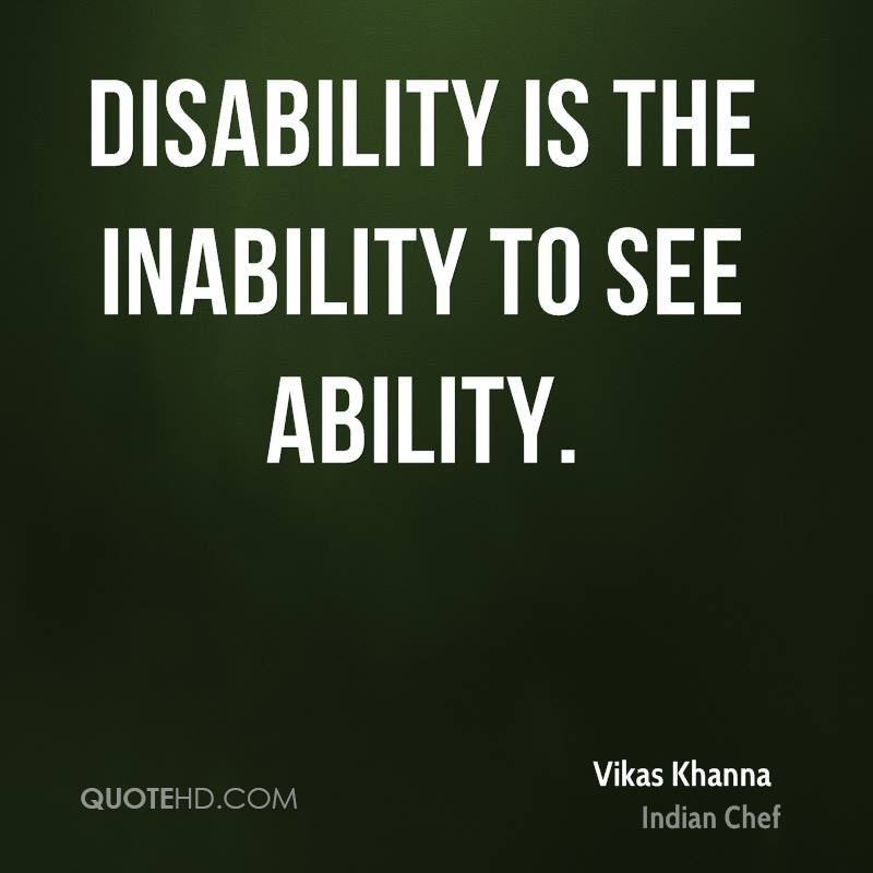 Ability Quotes Disability is the inability to see ability