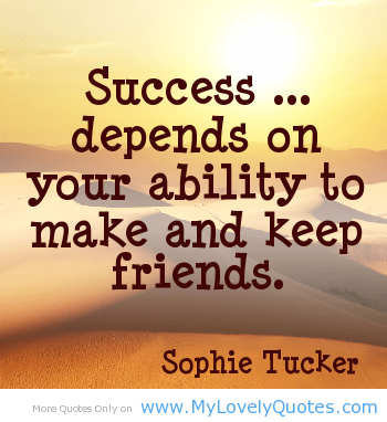 Ability Quotes Success depend on your ability to make and keep