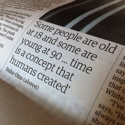 Age Quotes some people are old at 18 and some are young at 90 time is a concept that