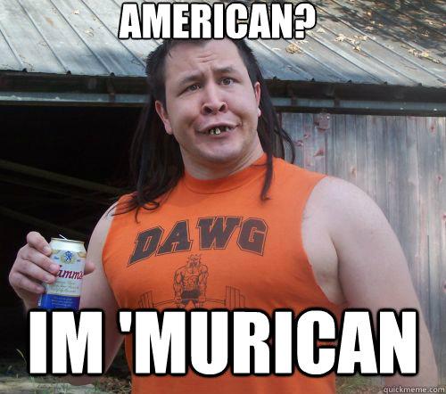 American I'm murican Redneck Meme