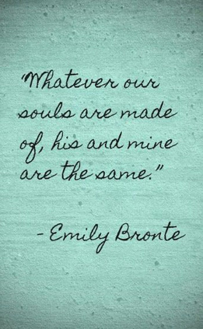 Best love Quotes whatever our souls are made of his and mine are the same