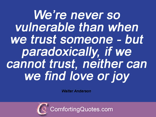 Broken Trust Quotes We're never so vulnerable than when we trust