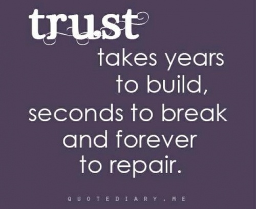Broken Trust Quotes trust takes years to build seconds to