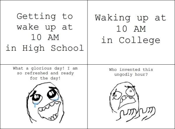 College Quotes Getting to wake up at 10 am in high school