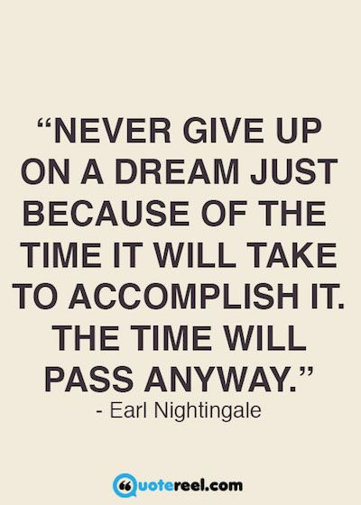 College Quotes Never give up on a dream just