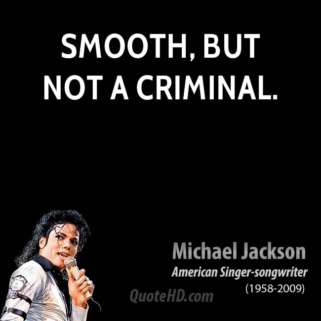Criminal Quotes Smooth but not a criminal