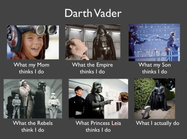 Darth vader what my mom think i do Star War Memes