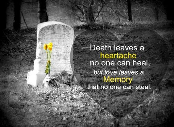 Death Quotes Death leaves a heartache no one can heal